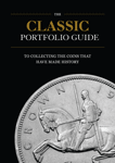 The Classic Portfolio Guide To Collecting Coins That Have Made History